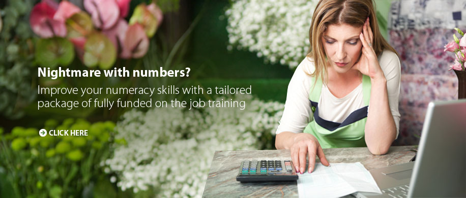 Nightmare with numbers? Improve your numeracy skills with a tailored package of fully funded on the job training